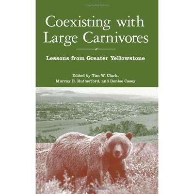 Coexisting with Large Carnivores: Lessons from Greater  - Paperback NEW Tim Clar