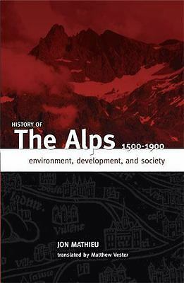 Mathieu Jon-Hist Of The Alps 1500 - 1900 BOOK NEW