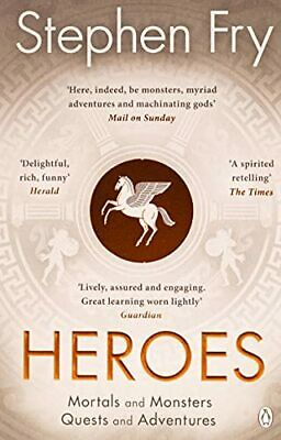 Heroes: The myths of the Ancient Greek heroes retold: Mortals... by Fry, Stephen
