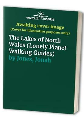 The Lakes of North Wales (Lonely Planet Walking Gui... by Jones, Jonah Paperback