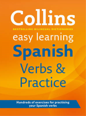 Easy Learning Spanish Verbs and Practice (Collins Easy Learning Spanish), Collin