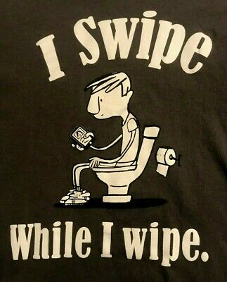 """I SWIPE-WHILE I WIPE"" T-SHIRT ADULT L large GRAY S/S cell phone FUNNY TOILET"