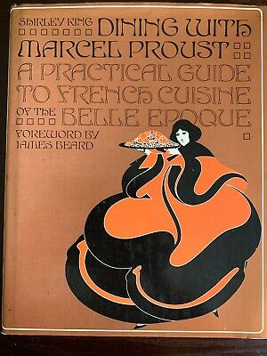 Dining With Marcel Proust: A Practical Guide To French Cuisine Vintage Cookbook
