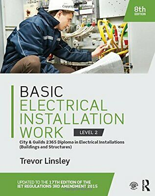 Basic Electrical Installation Work 2365 Edition by Linsley, Trevor Book The