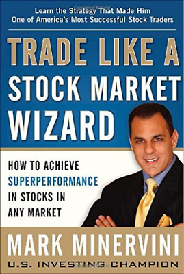 Trade Like a Stock Market Wizard: How to Achieve Super Performance ... BOOK NEW