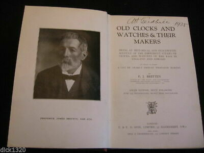 OLD CLOCKS/WATCHES & THEIR MAKERS HB BOOK R.J.BRITTEN 6th EDITION 1932 EX