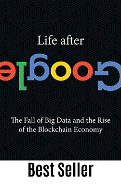 ♨♨ Life after Google the fall of big data and the Rise of the blockchain -P.D.F