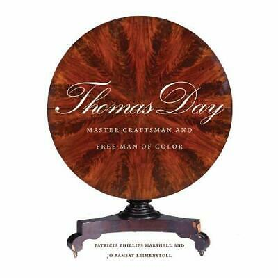 Thomas Day: Master Craftsman and Free Man of Color - Hardcover NEW Patricia Phil