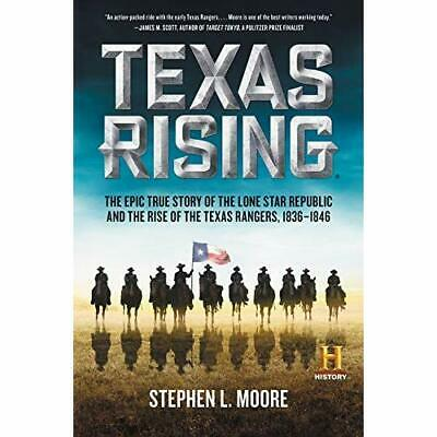 Texas Rising: The Epic True Story of the Lone Star Repu - Paperback NEW Stephen