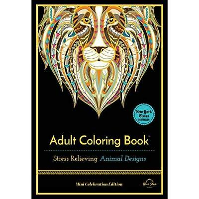 Stress Relieving Animal Designs: Adult Coloring Book - Paperback NEW Blue Star P