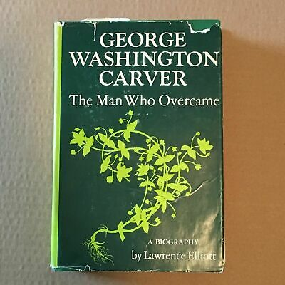 George Washington Carver : The Man Who Overcame-ExLibrary by Elliott, Lawrence