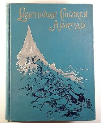 Lighthouse Children Abroad by Mrs. Schuyler Crowninshield 1893 Rare Antique Book