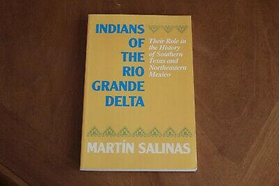 Indians of the Rio Grande Delta Southern Texas & Northeastern Mexico History PB