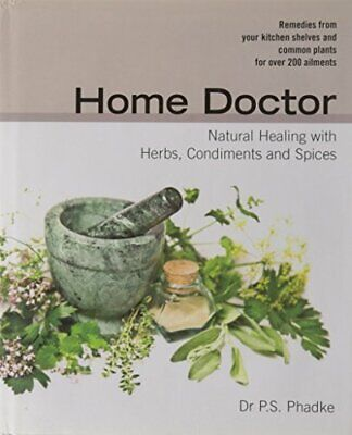 Home doctor natural healing with herbs, condinents and spices by P.S. Book The