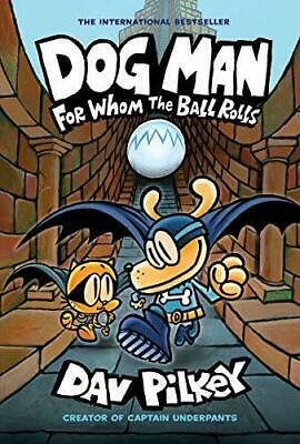 Dog Man 7: For Whom the Ball Rolls by Dav Pilkey New Hardcover Book