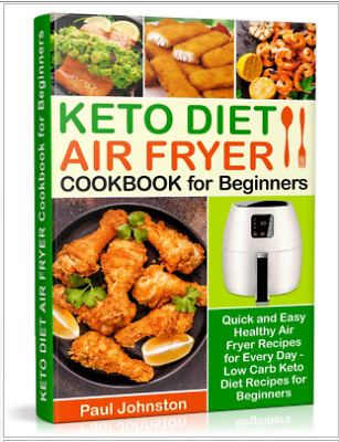 KETO DIET AIR FRYER Cookbook for Beginners_ Quick and Easy Healthy - Eb00k/PDF
