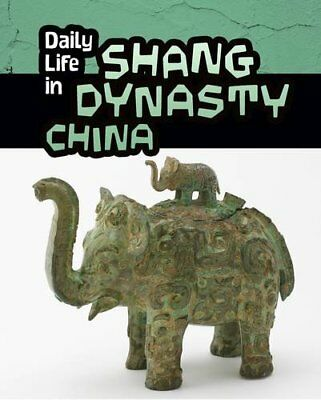 Daily Life in Shang Dynasty China (Infosearch: Daily Life in Ancient Civilizatio