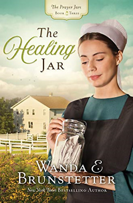 The Healing Jar The Prayer Jars Romance by Wanda E. Brunstetter Book 3 Paperback