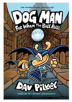 Dog Man 7: For Whom the Ball Rolls by Dav Pilkey Animal Comics Graphic Novel New