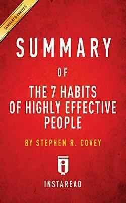 Summary of The 7 Habits of Highly Effective People: by Stephen R. Covey  Includ