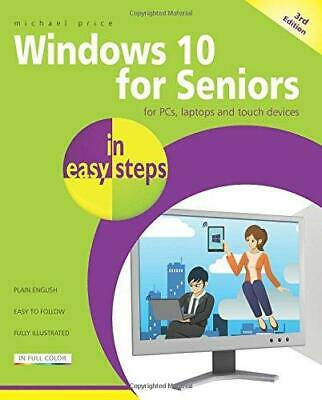 Windows 10 for Seniors in easy steps by Michael Price Paperback NEW Book