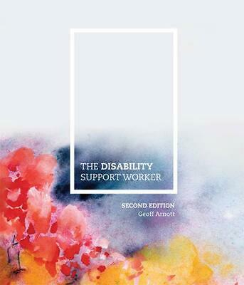 The Disability Support Worker With Student Resource Access 12 Months 2nd Edition