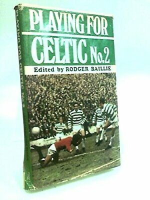 Playing for Celtic No. 2 by Baillie, Rodger (ed.) Book The Cheap Fast Free Post