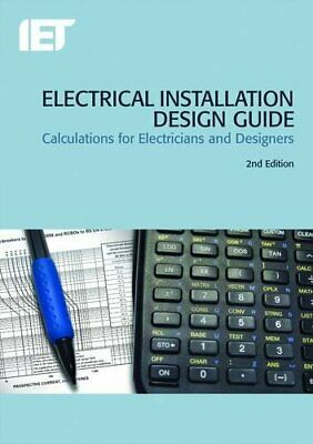Electrical Installation Design Guide (Iet Wiring Regulations) by Iet Book The