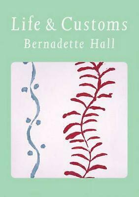 Life and Customs by Bernadette Hall (English) Paperback Book Free Shipping!