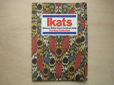 Hale/Fitz Gibbon. Ikats. Woven Silks from Central Asia. The Rau Collection, 1988