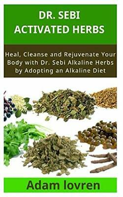 Dr. Sebi activated herbs Heal Cleanse and Rejuvenate Your Body with Alkaline..