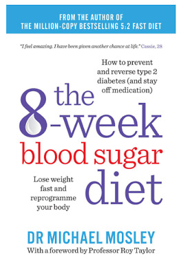 The 8-Week Blood Sugar Diet Lose weight fast and reprogramme your body Paperback