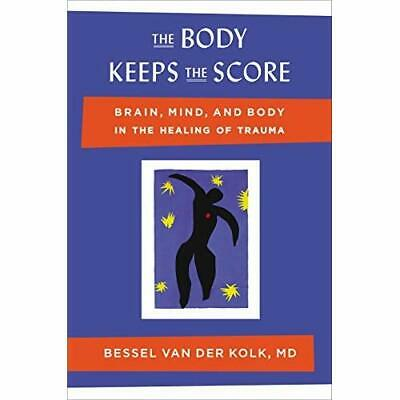 The Body Keeps the Score: Brain, Mind, and Body in the  - Hardcover NEW Kolk, Be