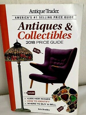 Antique Trader Antiques & Collectibles Price Guide 2018 by Eric Bradley VGC