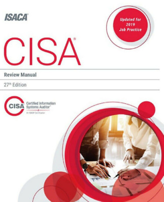 CISA Review Manual by ISACA 27 edition- 2019-P.D.F [ P.D.F BY EMAIL ]