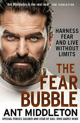 The Fear Bubble: Harness Fear and Live Without Limits by Ant Middleton Paperback