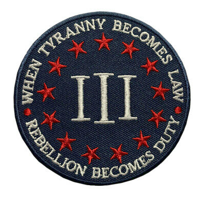 Three 3% Percenter Tyranny Becomes Law Rebellion Duty Patch [Iron on - WT5]