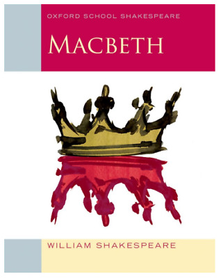 Oxford School Shakespeare: Macbeth by William Shakespeare Drama for Young Adults