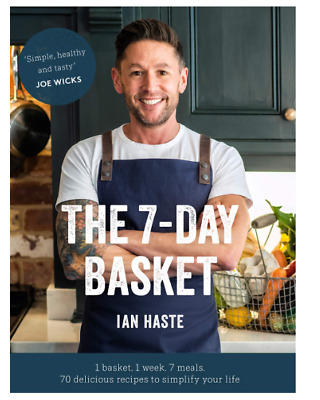 The 7-Day Basket: 1 basket 1 week 7 meals by Ian Haste Budget Finance Management