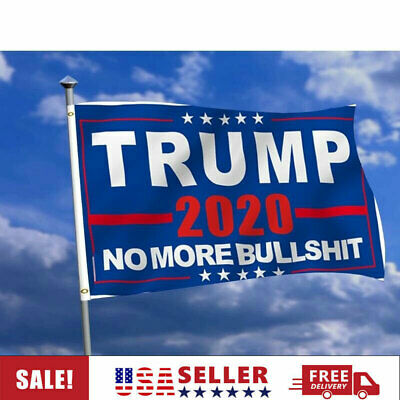 3X5 Ft President Donald Trump 2020 Flag No More Bullshit MAGA Banner Flag Bu