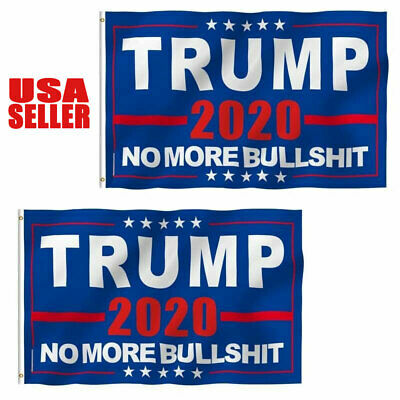 3X5 Ft President Donald Trump 2020 Flag No More Bullshit MAGA Banner Flag Sd