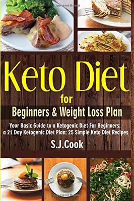 Keto Diet for Beginners Weight Loss Plan: Your Basic Guide to a Ketogenic Diet