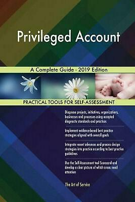 Privileged Account a Complete Guide - 20 by Gerardus Blokdyk Paperback Book Free