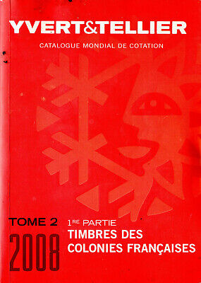 Yvert & Tellier Tome 2 Timbres Des Colonies Francaises 2008