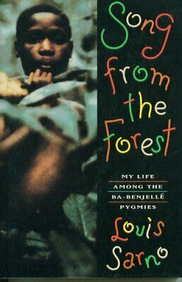 Song from the Forest: My Life Among the Ba-Benjelle Pygmies-Louis Sarno