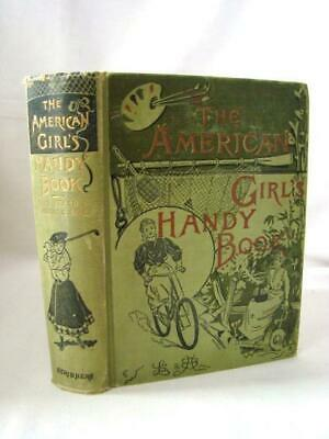 Antique HB Illustrated 1898 THE AMERICAN GIRL'S HANDY BOOK by Beard, Activities