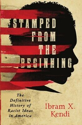 Stamped from the Beginning The Definitive History of Racist Ideas (eBooks, 2016)