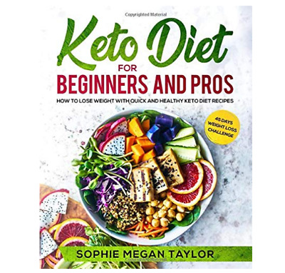 Keto Diet for Beginners and Pros How to Lose Weight Quick and Healthy Cookbook