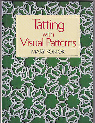 Tatting With Visual Patterns by Konior Mary
