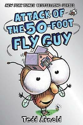 Attack of the 50-foot Fly Guy! (fly Guy #19) by Tedd Arnold (English) Hardcover